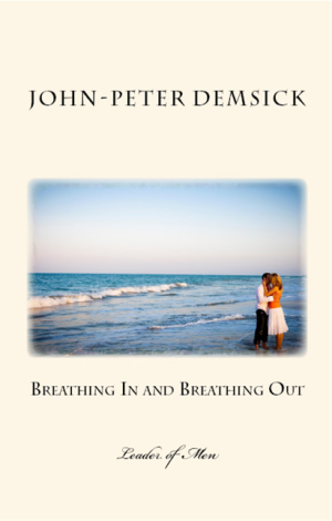 Breathing In and Breathing Out: Leader of Men